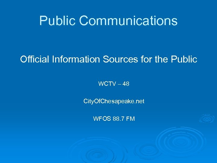 Public Communications Official Information Sources for the Public WCTV – 48 City. Of. Chesapeake.