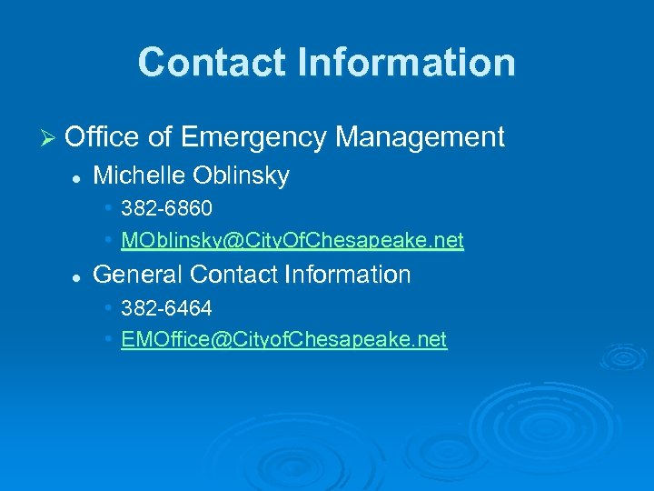 Contact Information Ø Office of Emergency Management l Michelle Oblinsky • 382 -6860 •