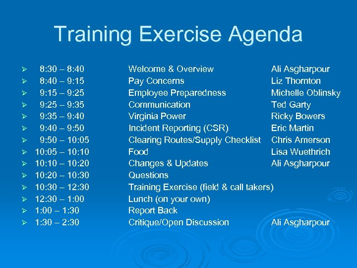 Training Exercise Agenda Ø Ø Ø Ø 8: 30 – 8: 40 – 9: