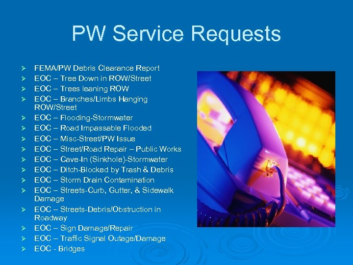 PW Service Requests Ø Ø Ø Ø FEMA/PW Debris Clearance Report EOC – Tree