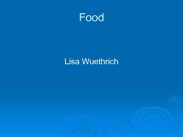 Food Lisa Wuethrich