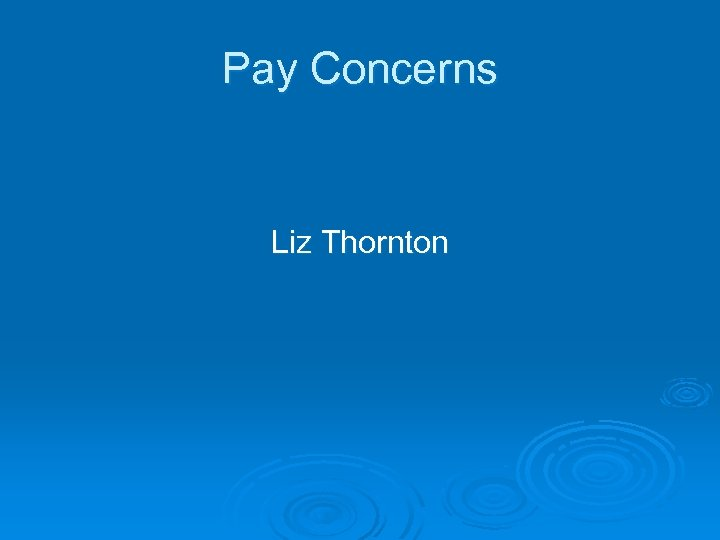 Pay Concerns Liz Thornton