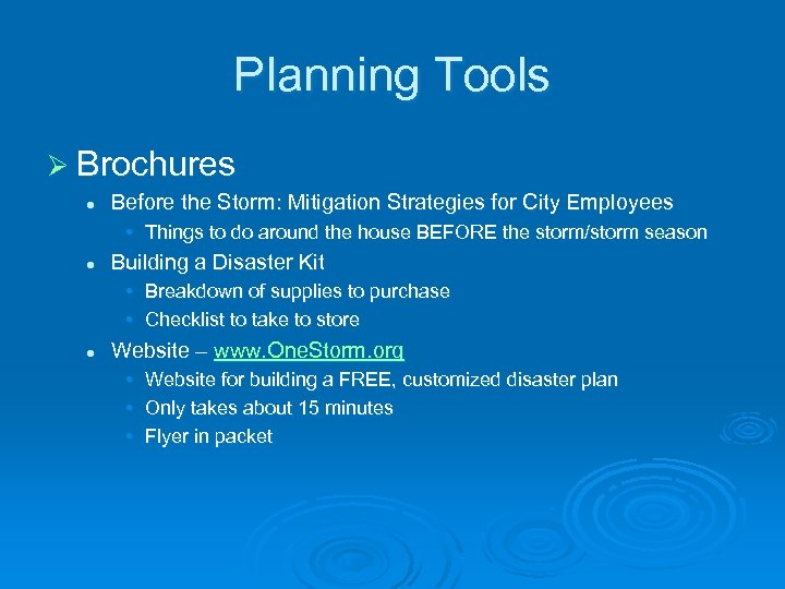 Planning Tools Ø Brochures l Before the Storm: Mitigation Strategies for City Employees •