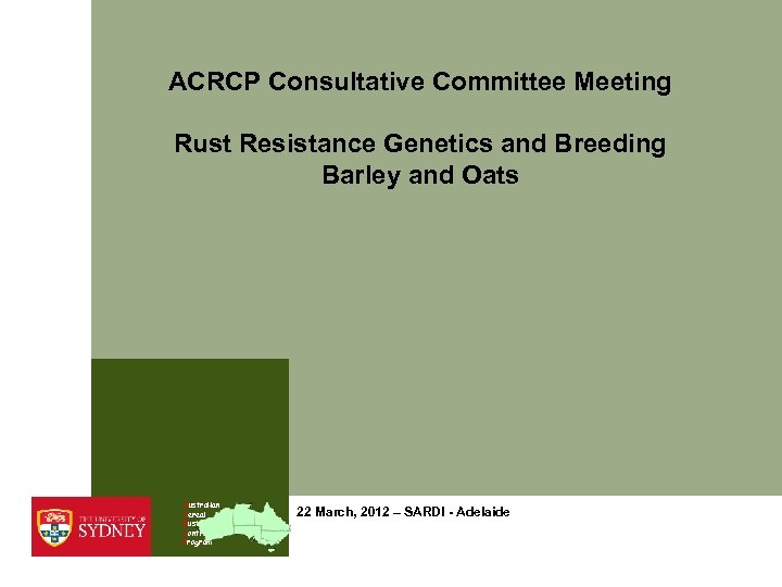 ACRCP Consultative Committee Meeting Rust Resistance Genetics and Breeding Barley and Oats Australian Cereal