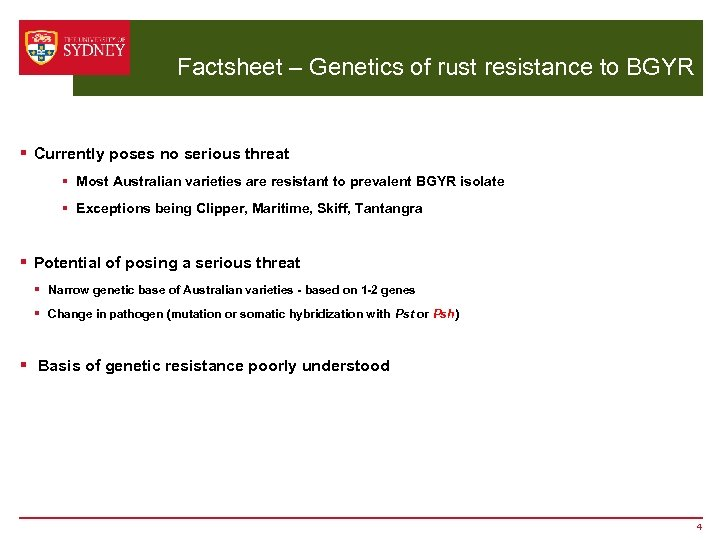 Factsheet – Genetics of rust resistance to BGYR § Currently poses no serious threat