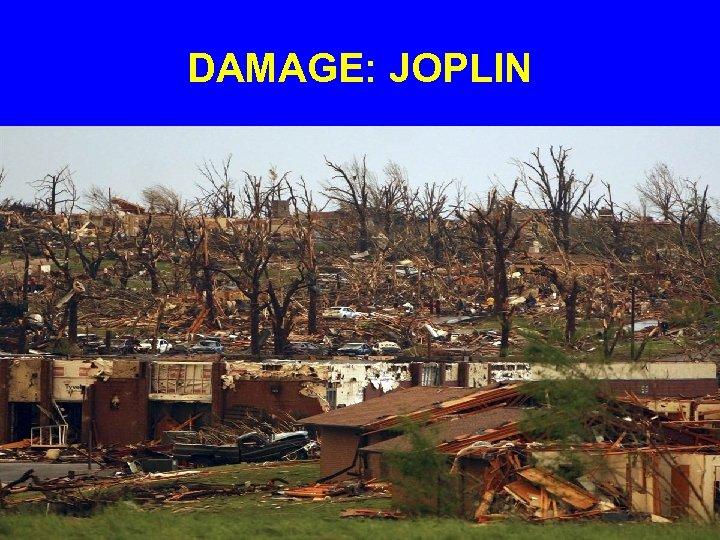 DAMAGE: JOPLIN