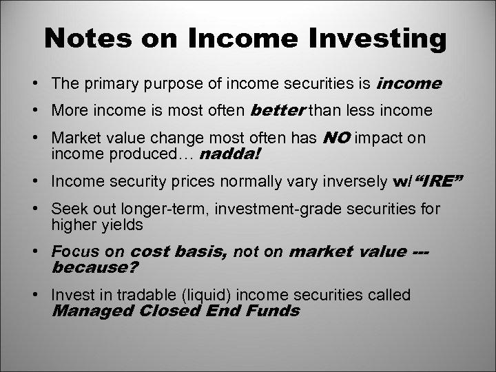 Notes on Income Investing • The primary purpose of income securities is income •