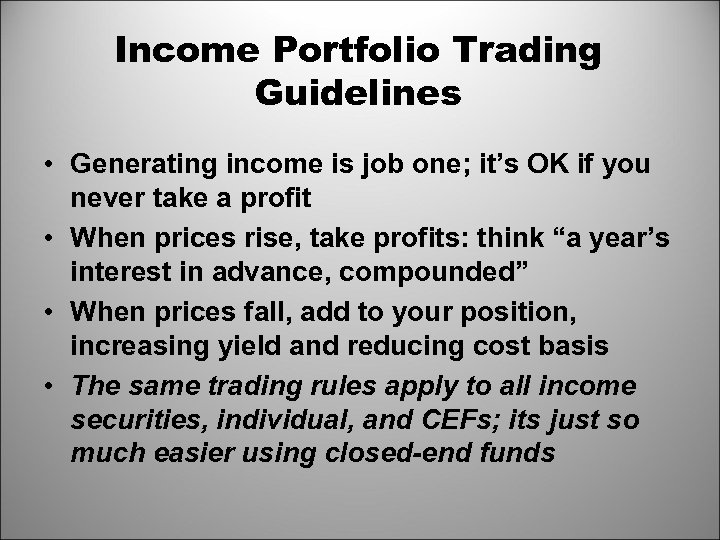 Income Portfolio Trading Guidelines • Generating income is job one; it's OK if you