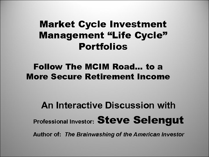 "Market Cycle Investment Management ""Life Cycle"" Portfolios Follow The MCIM Road… to a More"