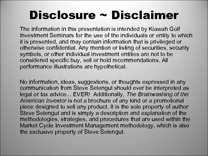 Disclosure ~ Disclaimer The information in this presentation is intended by Kiawah Golf Investment