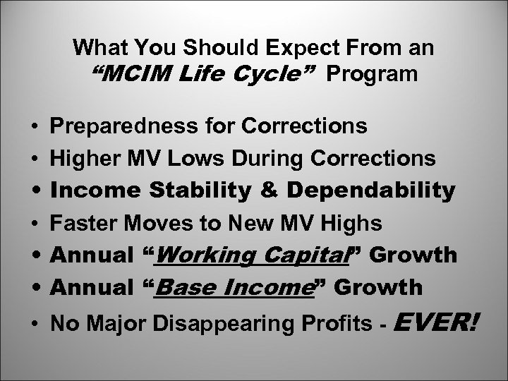 "What You Should Expect From an ""MCIM Life Cycle"" Program • • • Preparedness"