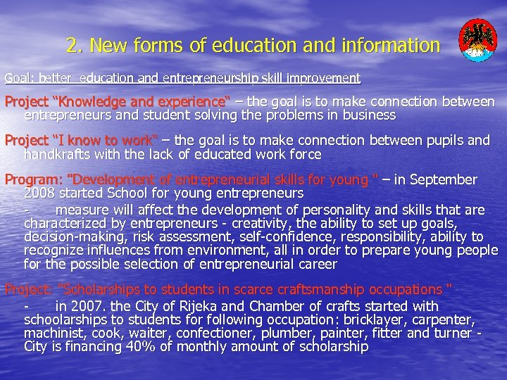 2. New forms of education and information Goal: better education and entrepreneurship skill improvement