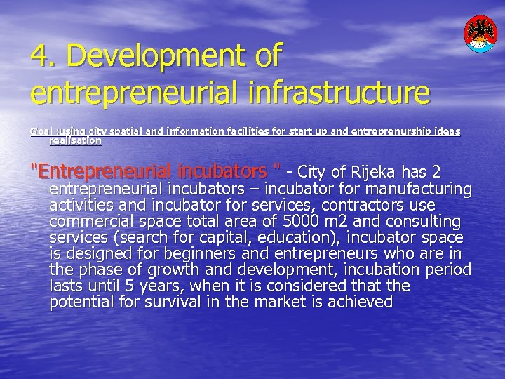 4. Development of entrepreneurial infrastructure Goal : using city spatial and information facilities for
