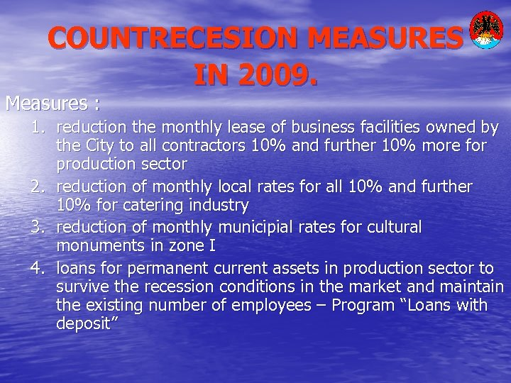 COUNTRECESION MEASURES IN 2009. Measures : 1. reduction the monthly lease of business facilities