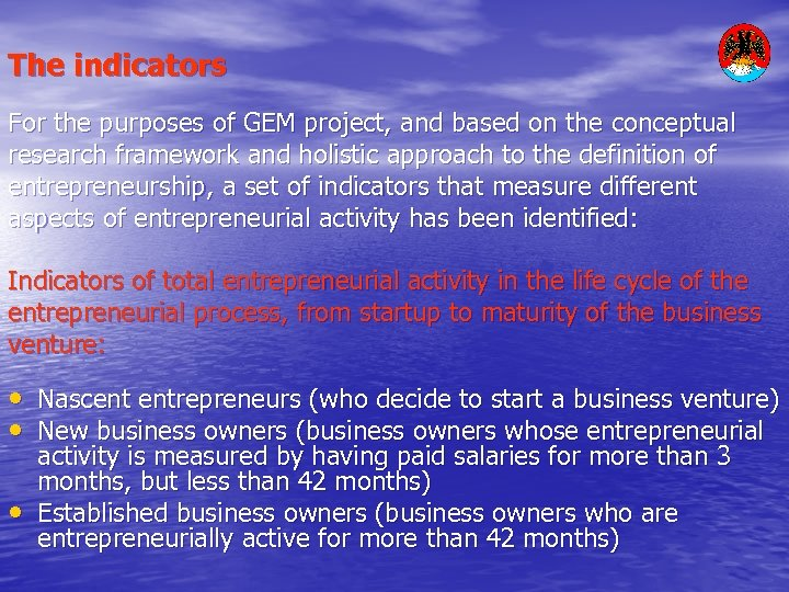 The indicators For the purposes of GEM project, and based on the conceptual research