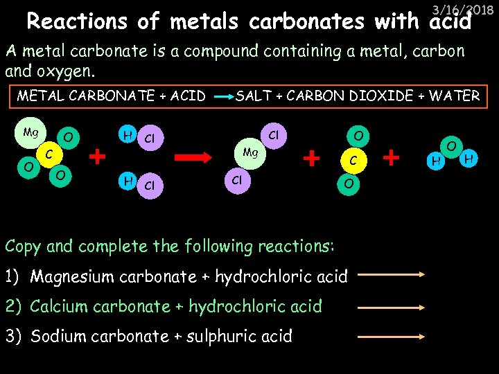 3/16/2018 Reactions of metals carbonates with acid A metal carbonate is a compound containing