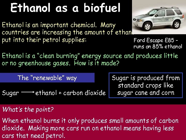 Ethanol as a biofuel 3/16/2018 Ethanol is an important chemical. Many countries are increasing