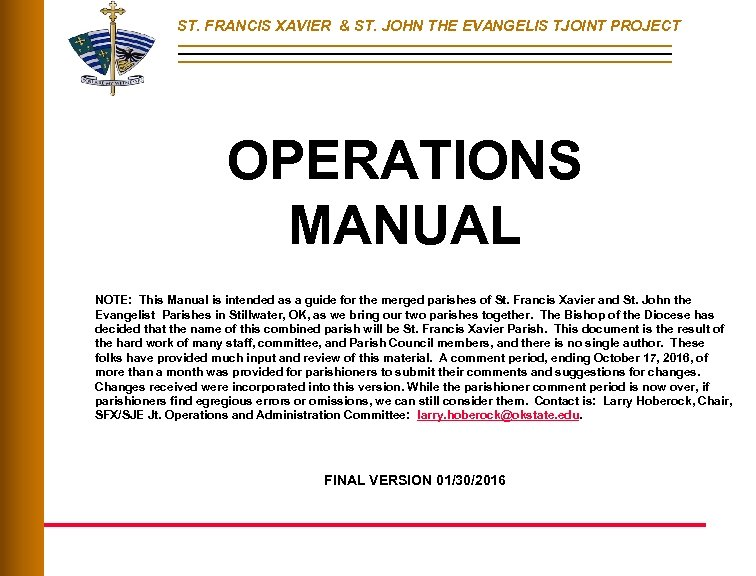 ST. FRANCIS XAVIER & ST. JOHN THE EVANGELIS TJOINT PROJECT OPERATIONS MANUAL NOTE: This