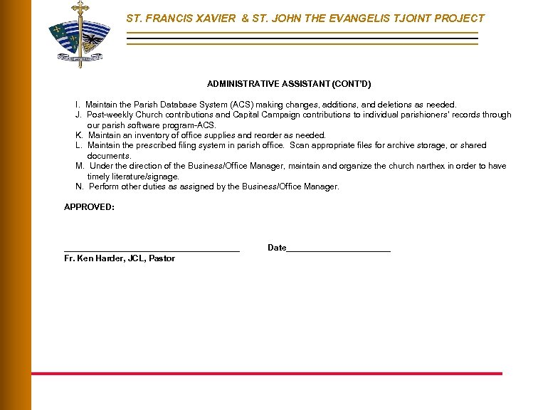 ST. FRANCIS XAVIER & ST. JOHN THE EVANGELIS TJOINT PROJECT ADMINISTRATIVE ASSISTANT (CONT'D) I.