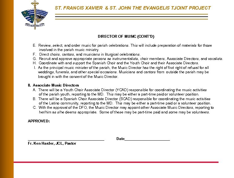 ST. FRANCIS XAVIER & ST. JOHN THE EVANGELIS TJOINT PROJECT DIRECTOR OF MUSIC (CONT'D)