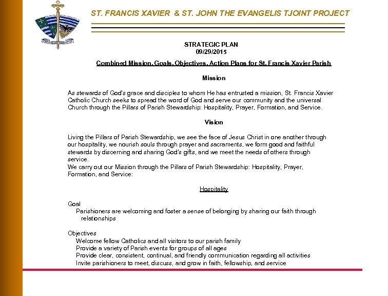 ST. FRANCIS XAVIER & ST. JOHN THE EVANGELIS TJOINT PROJECT STRATEGIC PLAN 09/29/2015 Combined