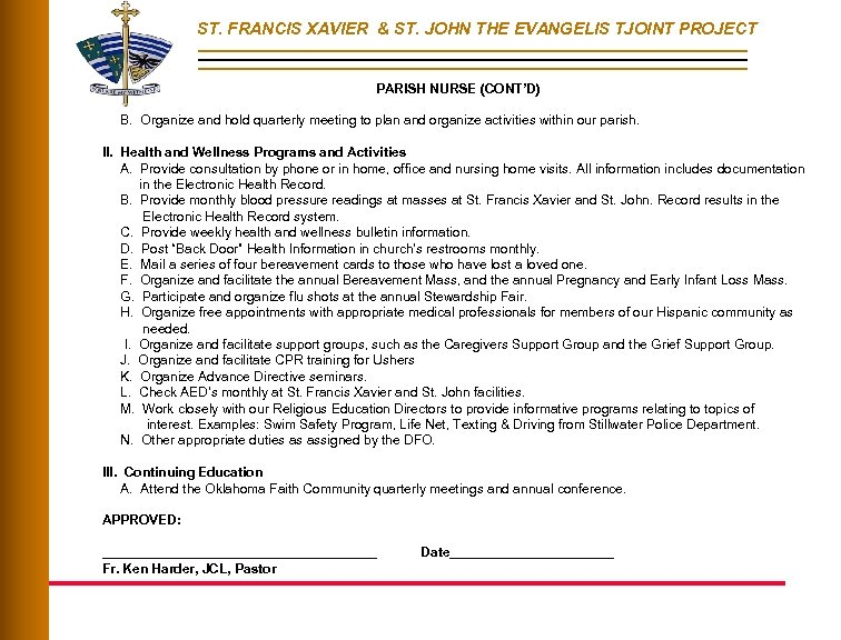 ST. FRANCIS XAVIER & ST. JOHN THE EVANGELIS TJOINT PROJECT PARISH NURSE (CONT'D) B.