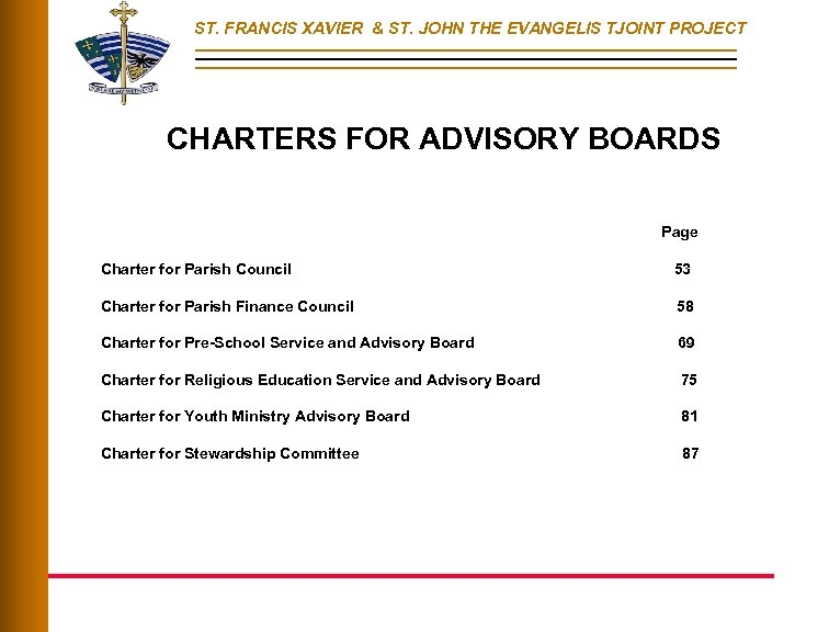 ST. FRANCIS XAVIER & ST. JOHN THE EVANGELIS TJOINT PROJECT CHARTERS FOR ADVISORY BOARDS
