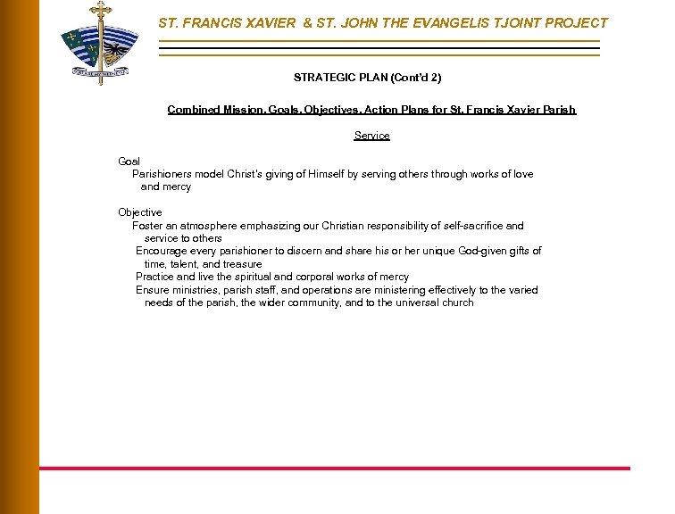 ST. FRANCIS XAVIER & ST. JOHN THE EVANGELIS TJOINT PROJECT STRATEGIC PLAN (Cont'd 2)