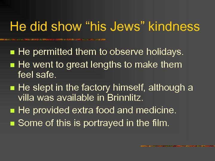 """He did show """"his Jews"""" kindness n n n He permitted them to observe"""
