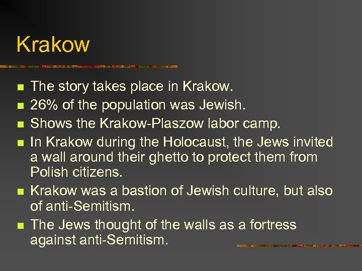 Krakow n n n The story takes place in Krakow. 26% of the population