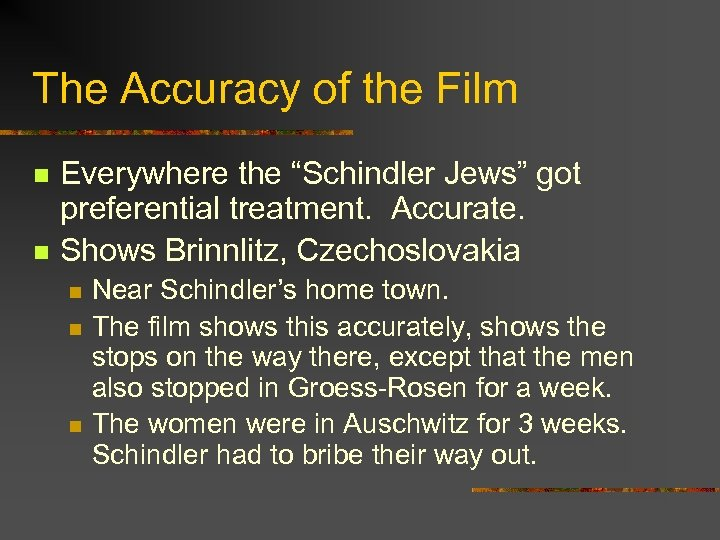 """The Accuracy of the Film n n Everywhere the """"Schindler Jews"""" got preferential treatment."""
