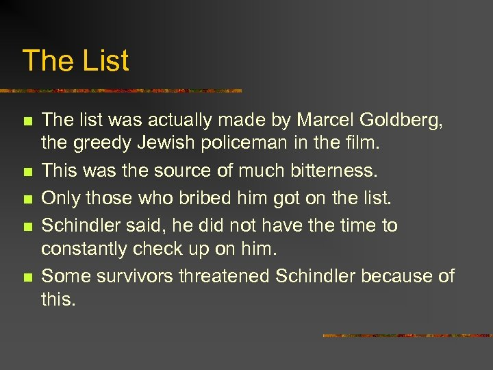 The List n n n The list was actually made by Marcel Goldberg, the