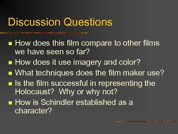 Discussion Questions n n n How does this film compare to other films we