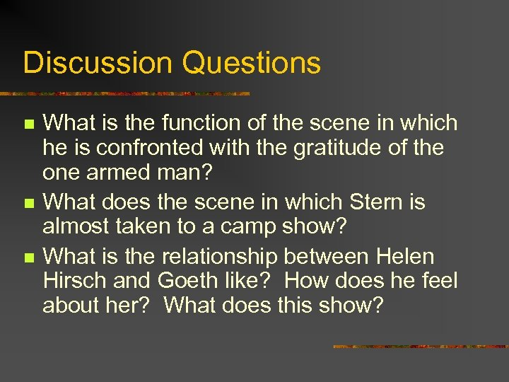 Discussion Questions n n n What is the function of the scene in which