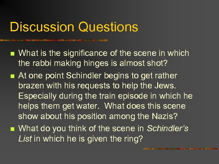Discussion Questions n n n What is the significance of the scene in which