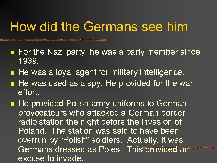 How did the Germans see him n n For the Nazi party, he was
