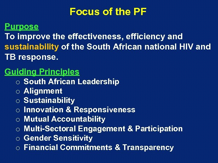 Focus of the PF Purpose To improve the effectiveness, efficiency and sustainability of the