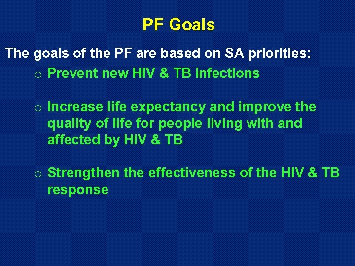 PF Goals The goals of the PF are based on SA priorities: o Prevent