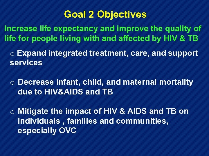 Goal 2 Objectives Increase life expectancy and improve the quality of life for people