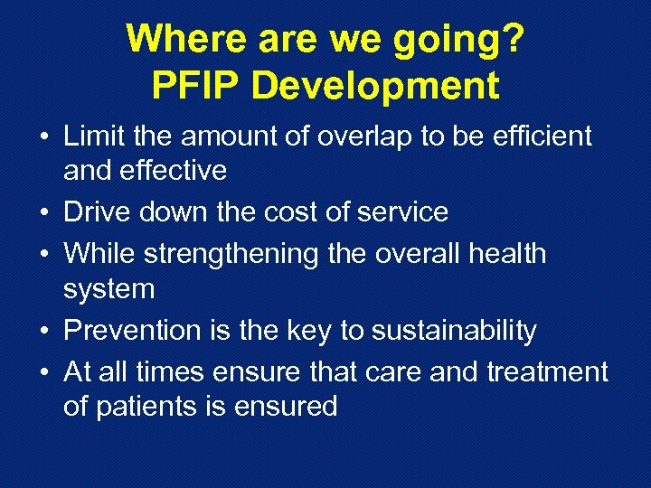 Where are we going? PFIP Development • Limit the amount of overlap to be