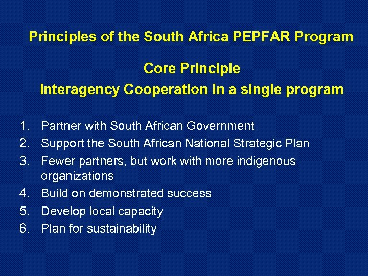 Principles of the South Africa PEPFAR Program Core Principle Interagency Cooperation in a single