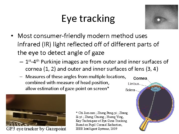 Eye tracking • Most consumer-friendly modern method uses infrared (IR) light reflected off of