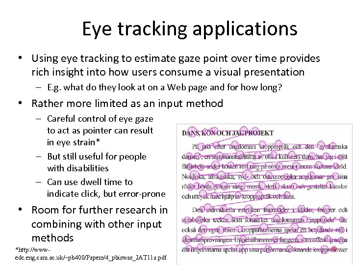 Eye tracking applications • Using eye tracking to estimate gaze point over time provides