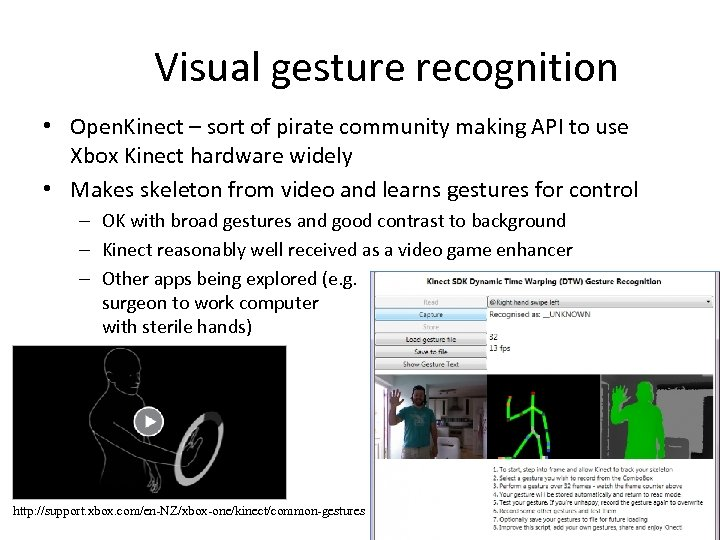 Visual gesture recognition • Open. Kinect – sort of pirate community making API to