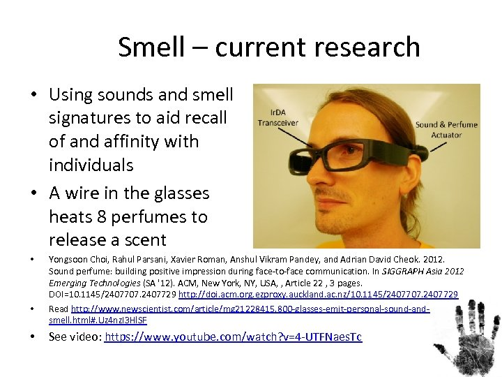 Smell – current research • Using sounds and smell signatures to aid recall of