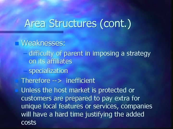 Area Structures (cont. ) n n n Weaknesses: – difficulty of parent in imposing