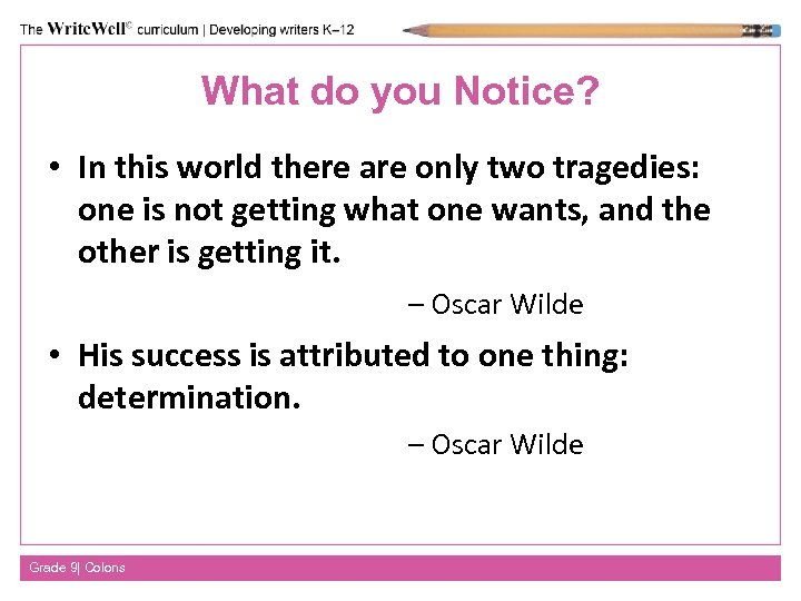 What do you Notice? • In this world there are only two tragedies: one