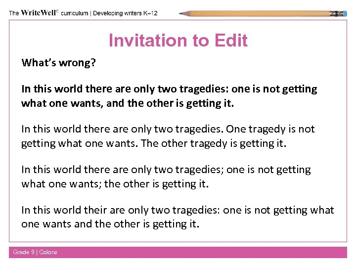 Invitation to Edit What's wrong? In this world there are only two tragedies: one