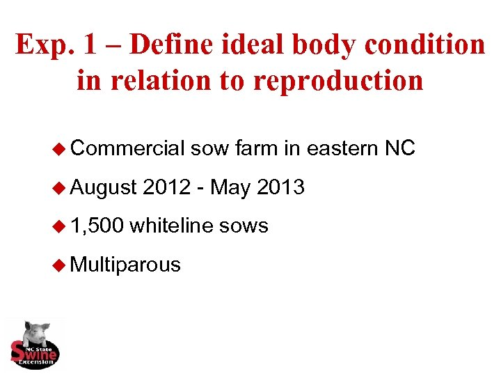 Exp. 1 – Define ideal body condition in relation to reproduction u Commercial u
