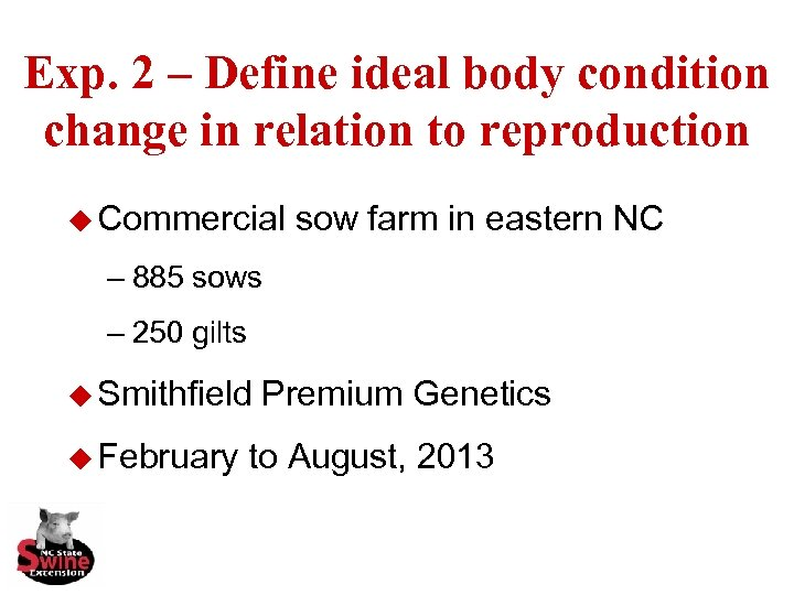 Exp. 2 – Define ideal body condition change in relation to reproduction u Commercial